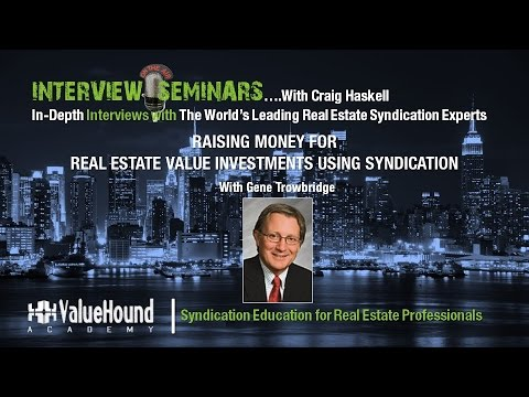 Raising Money for Real Estate Value Investments Using Syndication Featuring Gene Trowbridge