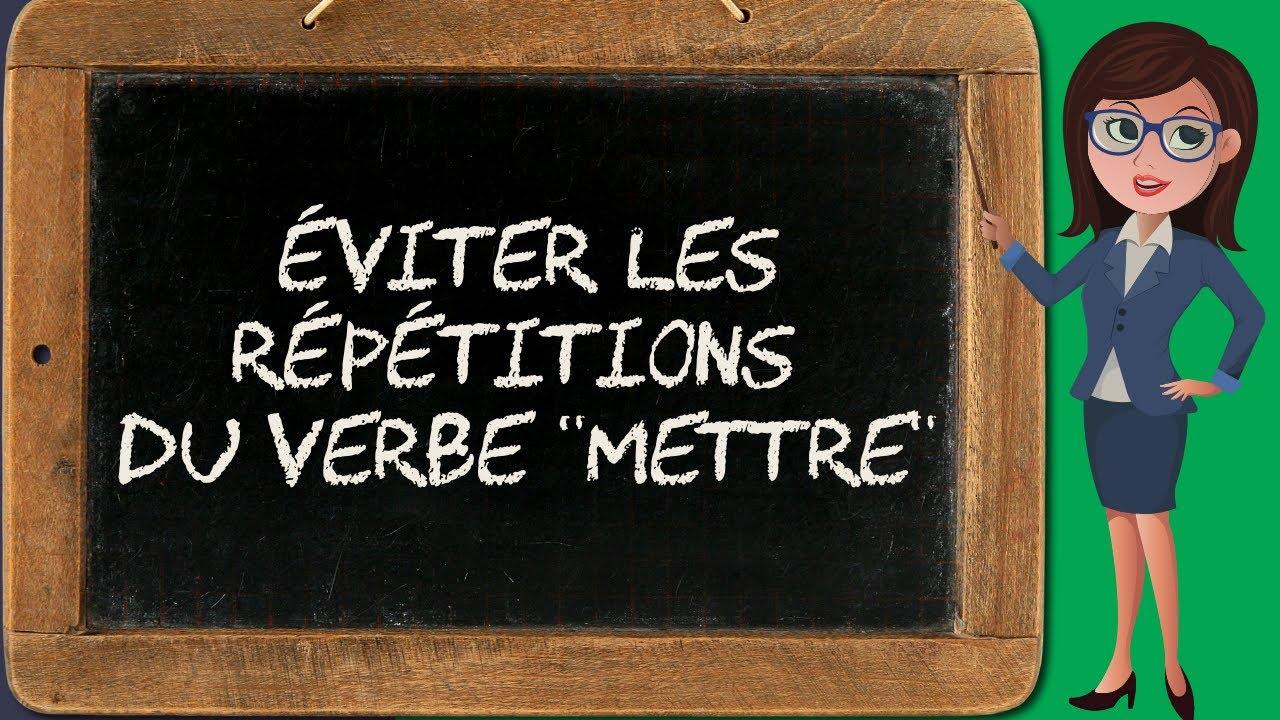 Liste 5 Remplacer Le Verbe Mettre Bien Ecrire