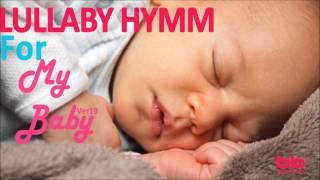 ★ 2 HOURS ★Baby Sleep Music Lullaby Hymn for my Baby Music for Babies Orgel 자장가 태교음악 찬송가 오르골 Ver19