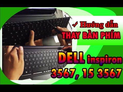 Cách Tháo Lắp Bàn Phím Laptop Dell Inspiron 3567 15 3567 Đúng Kỹ Thuật