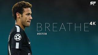 Neymar Jr Breathe 201718 Skills Goals Assists Nutmegs - 4K