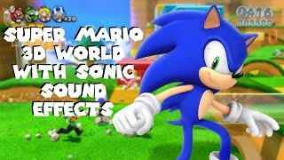 Super Mario 3D World with Sonic Sound Effects