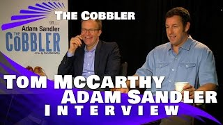 Adam Sandler And Tom McCarthy- The Cobbler Interview