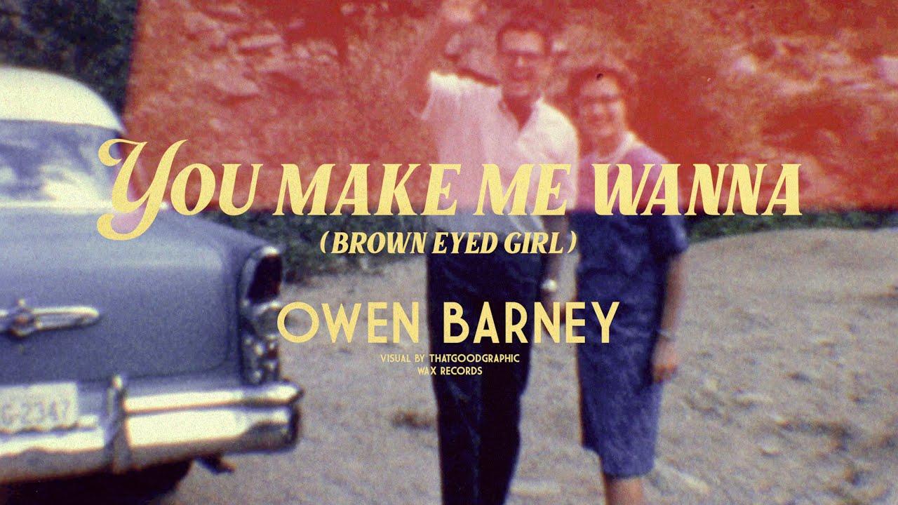 You Make Me Wanna (Brown Eyed Girl)