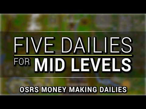 5 Money Making Dailies for Mid Level Accounts (OSRS)