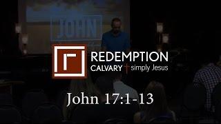 John 17:1-13 - Redemption Calvary