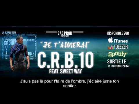 C.R.B.10 - Je T'Aimerai (Feat. Sweet Way) [Lyrics]