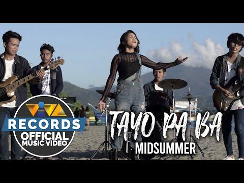 Tayo Pa Ba - MidSummer [Official Music Video]