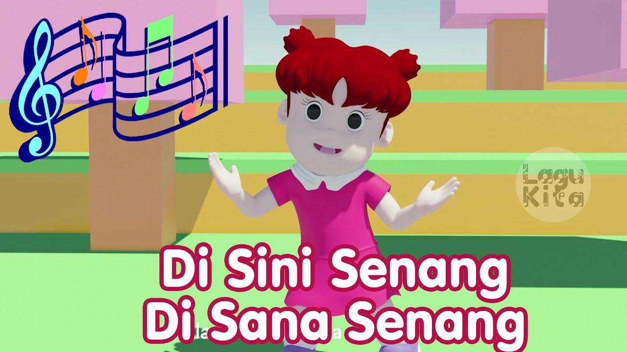 DI SINI SENANG DI SANA SENANG | Lagu Anak Indonesia | Lagu Anak Channel