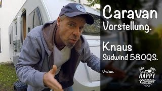 HAPPY CAMPING | ❤️ Caravan Vorstellung Knaus Südwind 580QS ❤️