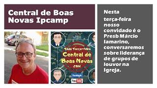 CENTRAL DE BOAS NOVAS DA IPCAMP - Programa 10