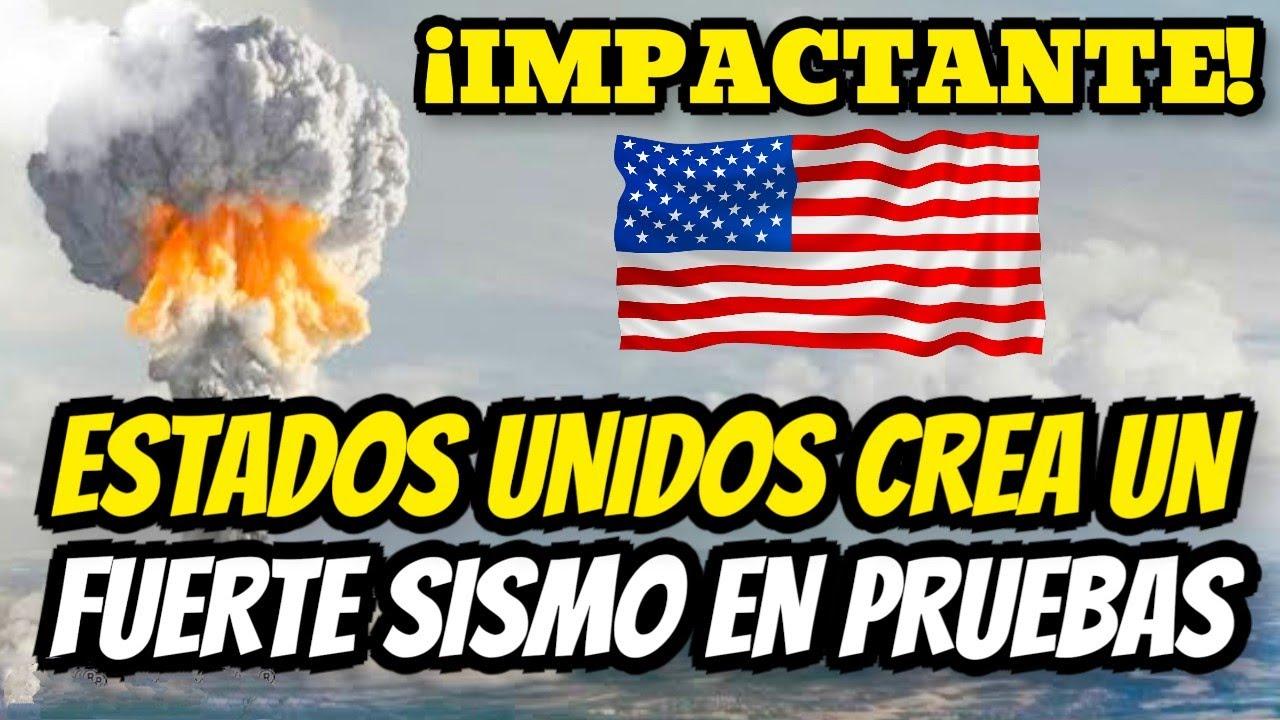 ¡Urgente Impactante! Estados Unidos Crea Un Fuerte Sismo En Experimento