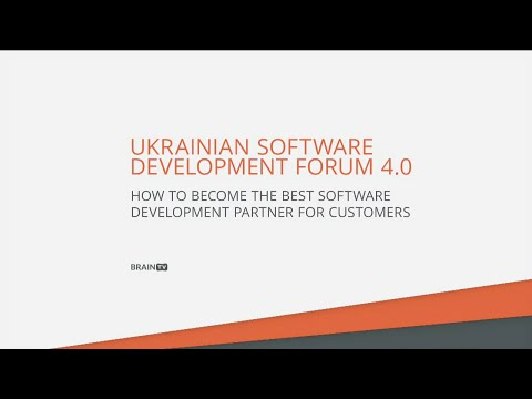 Ukrainian Software Development Forum 4.0. How to become the best partner for customers.