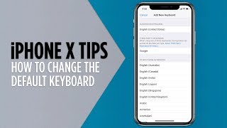 iPhone X Tips - How to Change the Default Keyboard