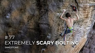 Adam Ondra #77: Sandstone / Extremely Scary Bolting