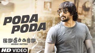 "Poda Poda Video Song || ""Irudhi Suttru"" || R. Madhavan, Ritika Singh"