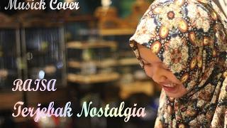 RAISA - TERJEBAK NOSTALGIA COVER