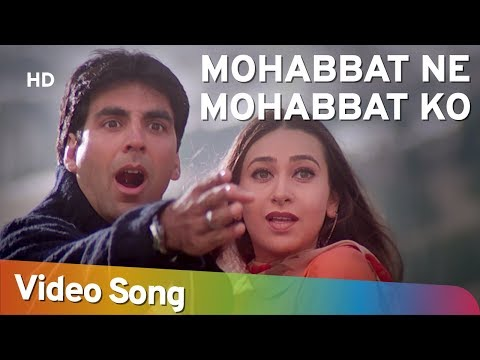 Mohabbat Ne Mohabbat Ko HD  Ek Rishtaa: The Bond Of Love Song  Akshay Kumar  Karishma Kapoor