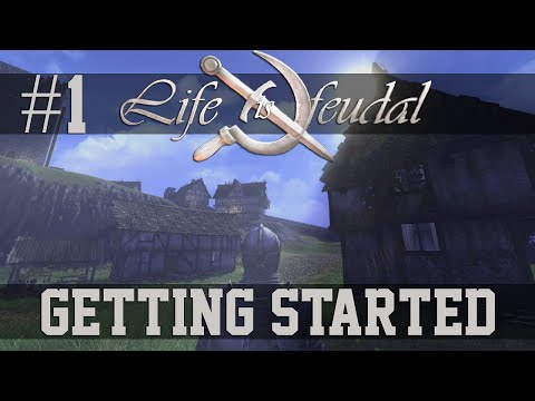 Life is Feudal - Tutorial #1: Getting Started