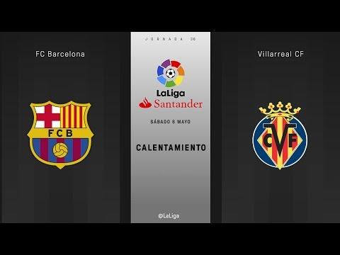 Calentamiento Barcelona vs Villarreal