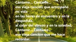 Jose Luis Perales - Cantame (con letra/ with lyrics)