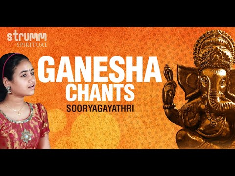 Ganesha Chants | Sooryagayathri | Om Gam Ganapataye Namah | Mooshika Vahana | Vakratunda Mahakaya