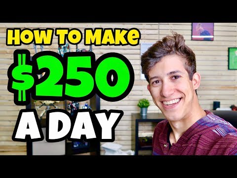 How To Make $250 A Day CONSISTENTLY