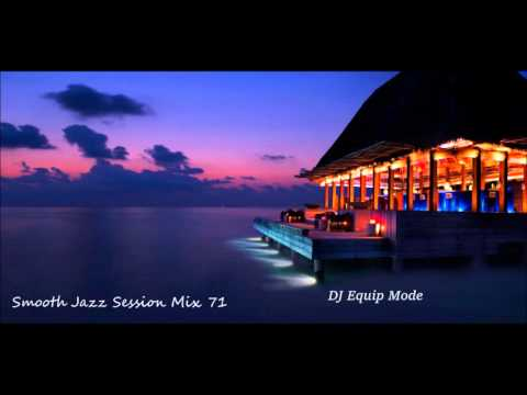 New Smooth Jazz Session Mix 71
