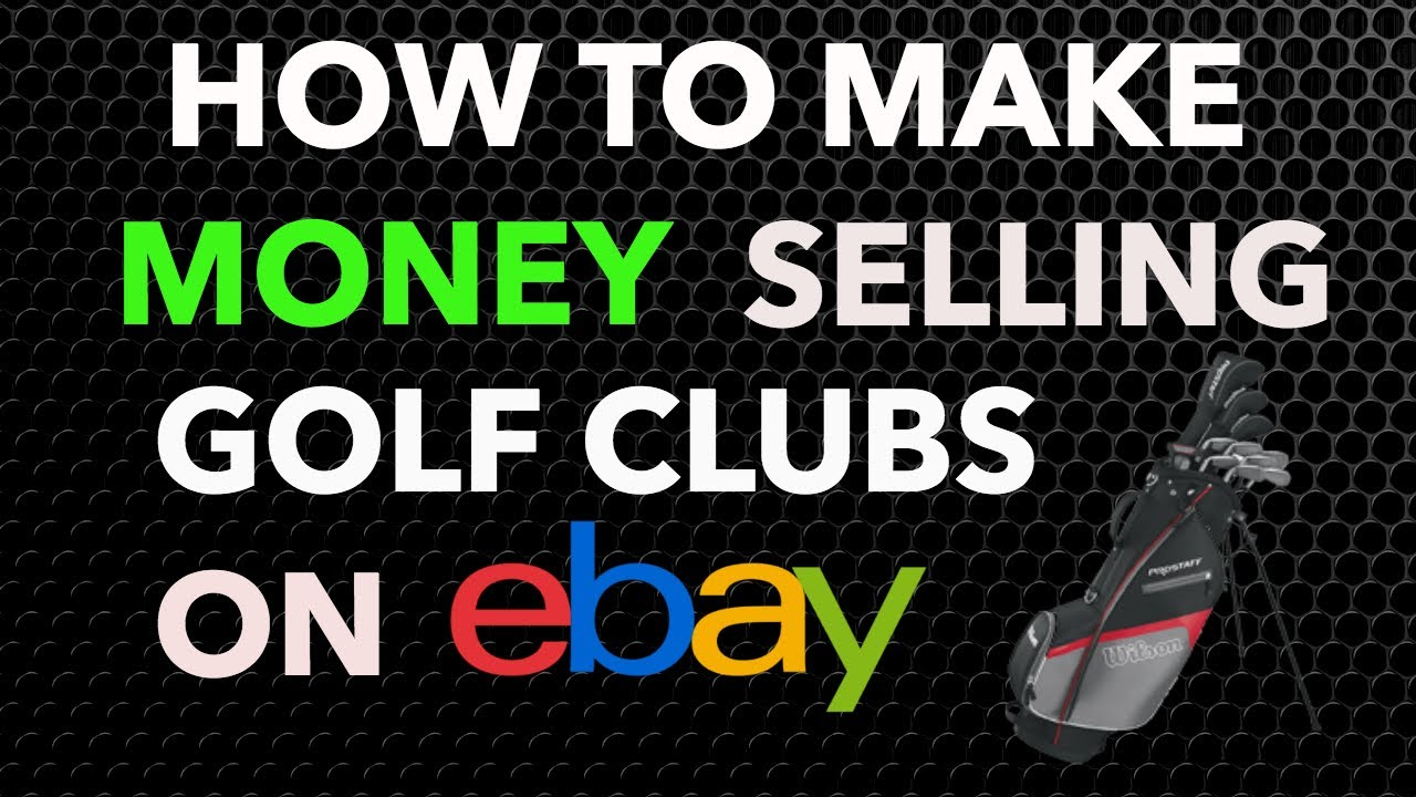 How to Make Money Selling Golf Clubs on eBay!