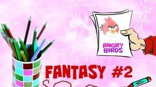Fantasy #2 - Angry Birds/рисуем птичку