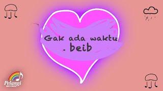 Ghea Youbi - Gak Ada Waktu Beib (Official Lyric Video)