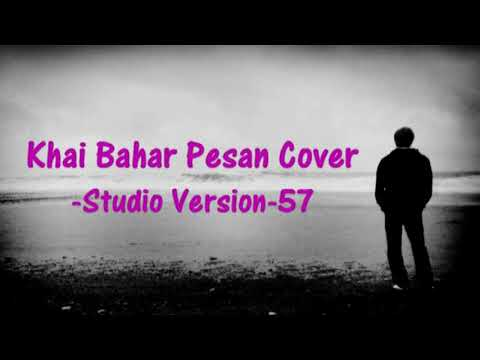 Khai Bahar Pesan Cover [Full Studio Version]