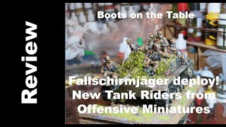 Fallschirmjäger deploy! New Tank Riders from Offensive Miniatures