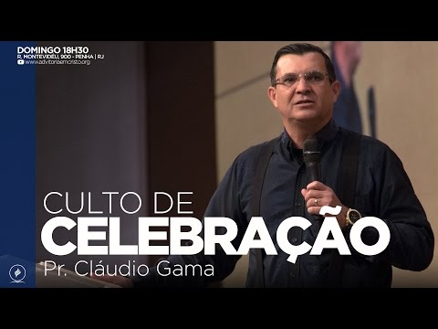 Culto de Celebração | Pr. Cláudio Gama...