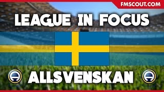 Leagues In Focus - Swedish Allsvenskan - Football Manager 2017