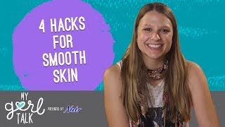 4 Easy Hacks To Help Get The Smoothest Skin You've Ever Had
