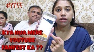 Kya hua Mere YouTube Fan Fest Ka 🙄   Aisa Kya Laye Hum Jo Kashish Itna Khush Ho Gai  ??