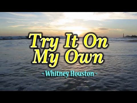 Try It On My Own - Whitney Houston (KARAOKE VERSION)