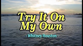 Try It On My Own - Whitney Houston (KARAOKE)