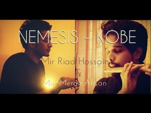 Nemesis - Kobe (flute Cover By RIAD feat. Meraz)