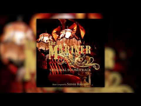 "Steven Bolinger - ""The Mariner"" (Original Soundtrack)"