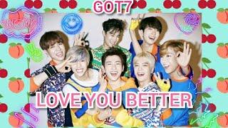 Download GOT7 - LOVE YOU BETTER MV/FM