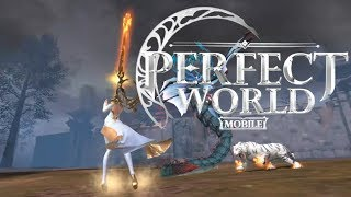 Perfect World Mobile EN Gameplay | New MMORPG Android/iSO