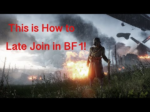 This is How to Late Join in BF1!: Battlefield 1 Gameplay