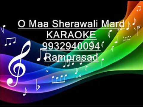 Maa Sherawali O Maa Sherawali Karaoke by Ramprasad 9932940094