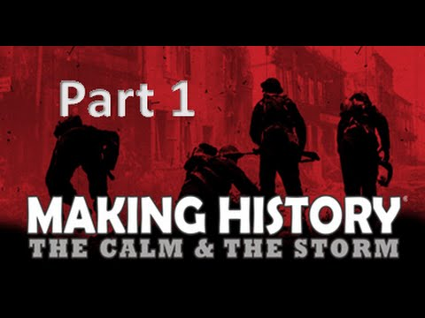 Making History The Calm and The Storm (1) |