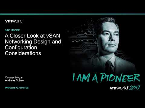 VMworld 2017 - STO1193BE - Closer Look at VMware vSAN Networking and Configuration Considerations