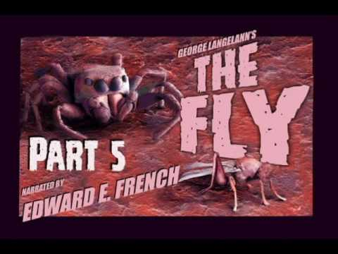 The Fly Part 5. narrated by Edward E. French