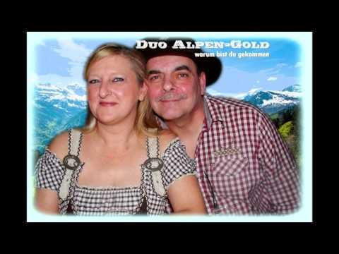 Warum bist du gekommen - Duo Alpen -Gold