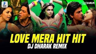 Love Mera Hit Hit Remix DJ Dharak Mp3 Song Download